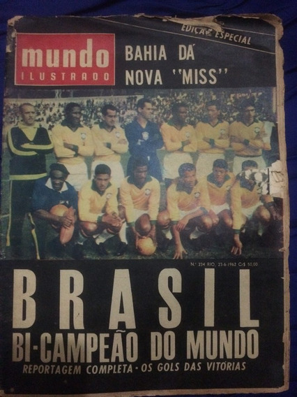 Revista Mundo Ilustrado 1962 Copa Do Mundo Miss Brasil Bahia