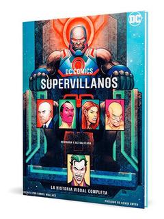 Dc Comics Supervillanos - La Historia Visual Completa