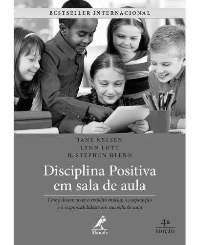 Disciplina Positiva Em Sala De Aula 4ª Ed.