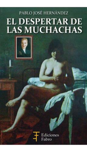 Imagen 1 de 1 de El Despertar De Las Muchachas. 50 Mujeres- Ed. Fabro