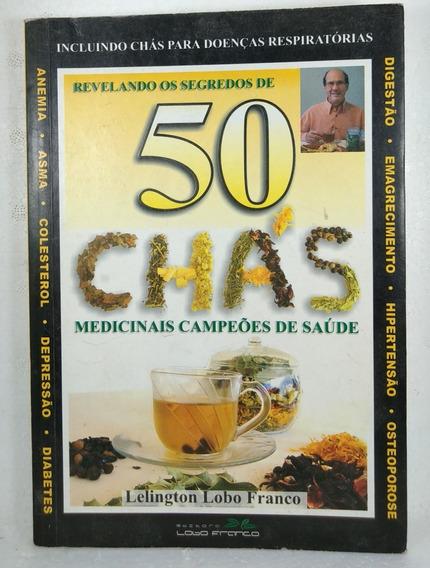 50 Chás Medicinais Campeão De Saúde Franco Lobo Franco