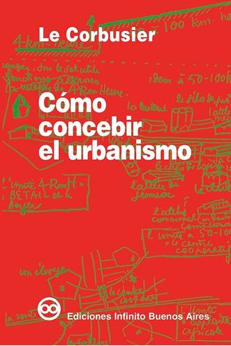 Imagen 1 de 1 de Cómo Concebir El Urbanismo // Le Corbusier