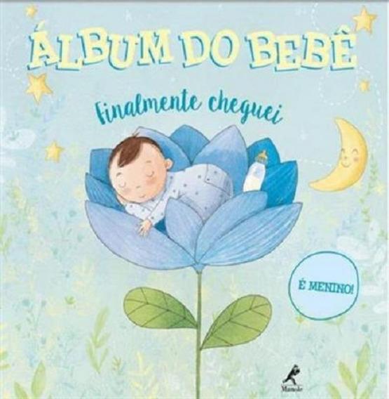 Album Do Bebe Finalmente Cheguei - Menino - Manole