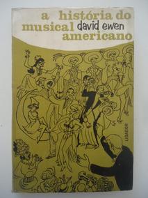 A História Do Musical Americano - David Ewew