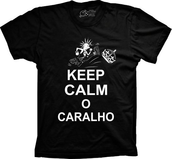 Camiseta Keep Calm O C... Vários Tams. Plus Size G1 G2 G3 G4
