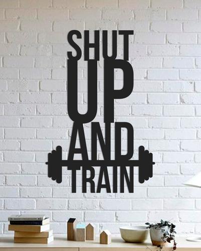 Imagem 1 de 2 de Quadro Decorativo Parede Academia Shut Up And Train 90cm