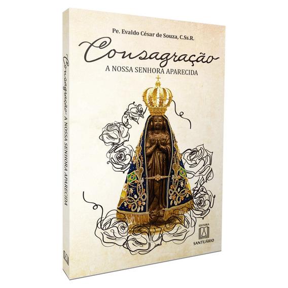Livro Consagração À Nossa Senhora Aparecida