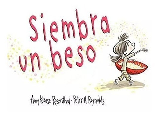 Siembra Un Beso - Krouse Rosenthal, Amy