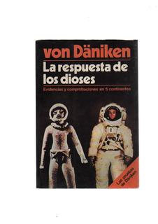 Von Däniken - La Respuesta De Los Dioses