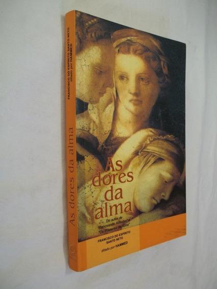 Livro - As Dores Da Alma - Francisco Do Espirito Santo Neto