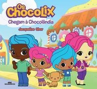 Os Chocolix Chegam À Chocolândia