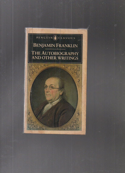 Livro The Autobiography And Other Writings-benjamin Franklin