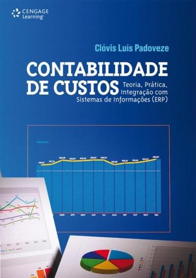 Contabilidade De Custos - Teoria, Pratica, Integracao Com
