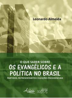 Que Saber Sobre Os Evangelicos E A Politica No Brasil, O