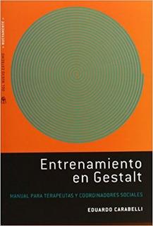 ** Entrenamiento En Gestalt ** Carabelli, Eduardo