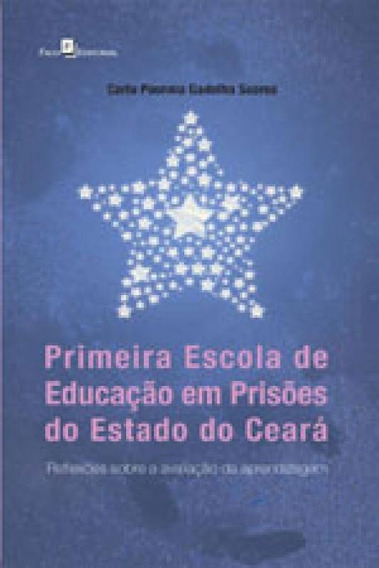Primeira Escola De Educaçao Em Prisoes Do Estado Do Ceara