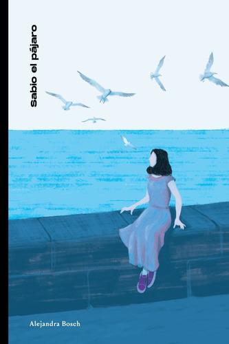 Sabio El Pájaro - Alejandra Bosch
