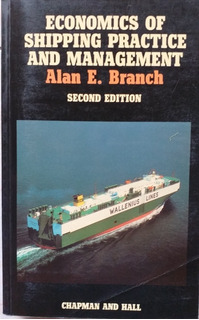 Economics Of Shipping Practice And Management - A. E. Branch