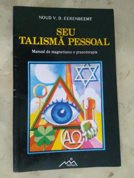 Seu Talismâ Pessoal - Manual De Magnetismo E Pranoterapia