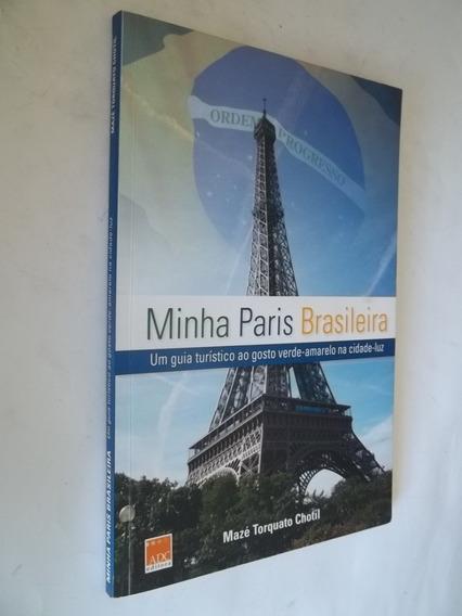 Livro - Minha Paris Brasileira ´- Guia Turístico - Mazé T.
