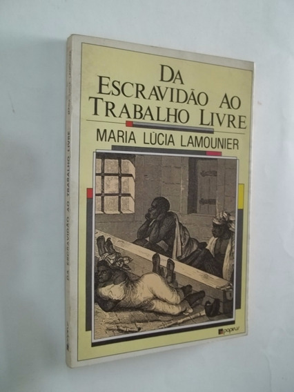 Livro Da Escravidão Ao Trabalho Livre Maria Lúcia Lamounier