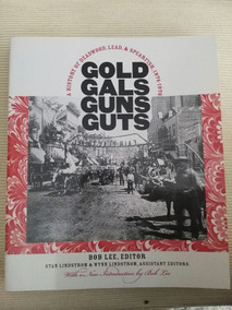 Gold, Gals, Guns, Guts - Bob Lee, Editor