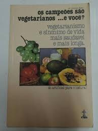 Os Campeões São Vegetarianos... E Você? M. Charlote Holmes