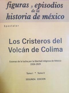 Los Cristeros Del Volcán De Colima - Spector (2 Tomos)