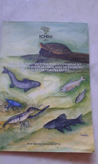 Plano Ação Nacional Espécies Extinção Bacia Rio Paraiba Sul