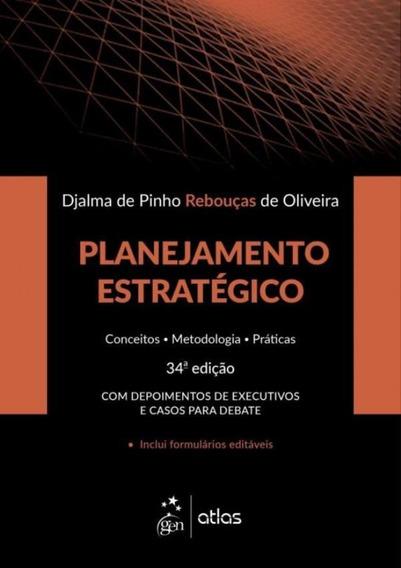 Planejamento Estrategico - Conceitos, Metodologia, Pratica