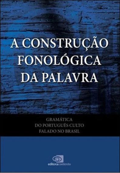 Gramática Do Português Culto Falado No Brasil - Vol. Vii -