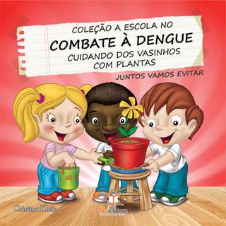 Livro A Escola No Combate À Dengue Cuidando Dos Vasinhos