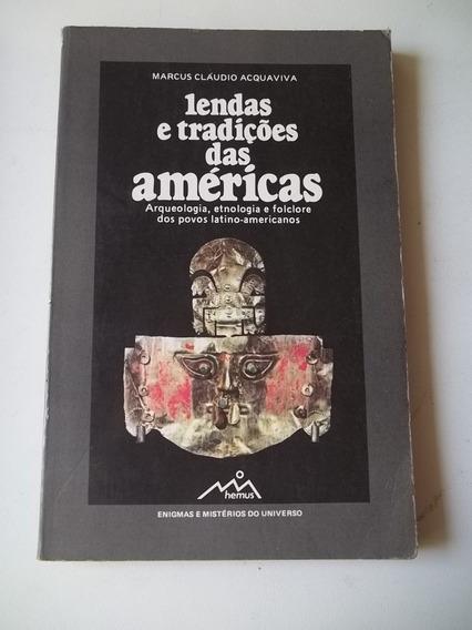 Livro - Lendas E Tradições Das Americas - Marcus Claudio