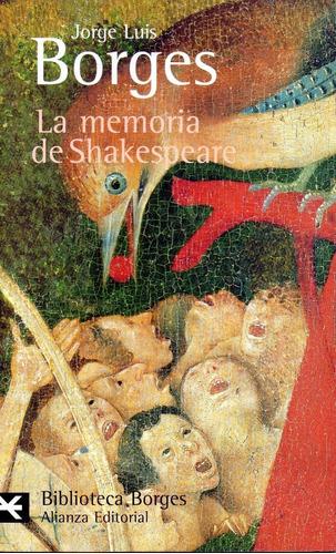 La Memoria De Shakespeare - Borges - Alianza