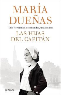 Las Hijas Del Capitán De María Dueñas- Planeta