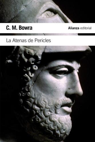 La Atenas De Pericles, Bowra, Ed. Alianza