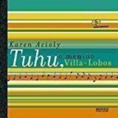 Revista Tuhu, O Menino Villa-lobos Karen Acioly