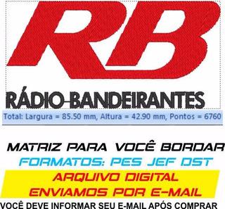 Rb Rádio Bandeirantes 8,5x4cm * Matriz Pes Jef Dst Xxx Exp