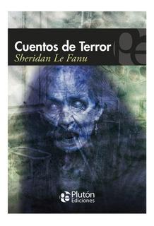 Cuentos De Terror. Sheridan Le Fanu