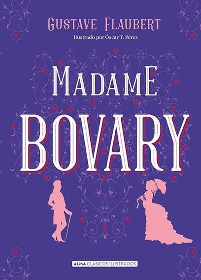 Madame Bovary (clásicos Ilustrados) - Flaubert Gustave