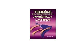 Teorías Del Desarrollo En América Latina Trillas