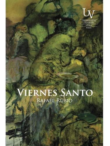Imagen 1 de 1 de Viernes Santo - Rafael Rubio
