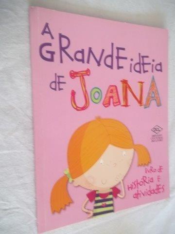 Livro - A Grande Idéia De Joana - Infanto Juvenil