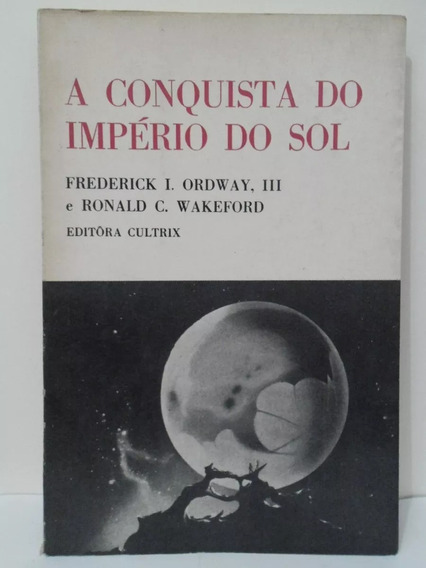 A Conquista Do Império Do Sol - Frederick I. Ordway 8a