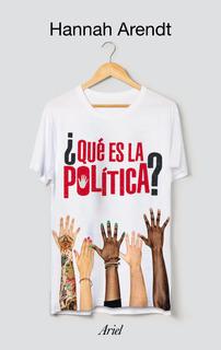 ¿qué Es La Política? De Hannah Arendt - Ariel