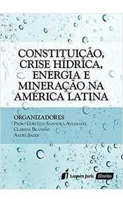 Constituição, Crise Hídrica, Energia E Mineração Na Améri...