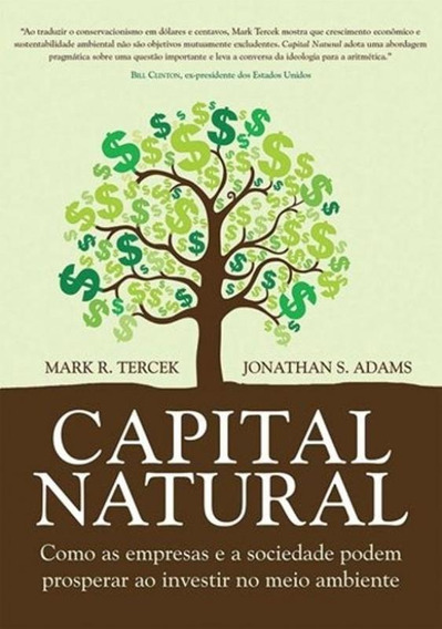 Capital Natural - Como As Empresas E A Sociedade P