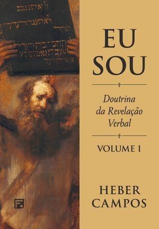 Livro Heber Campos - Eu Sou:doutrina Revelação Verb.vol01