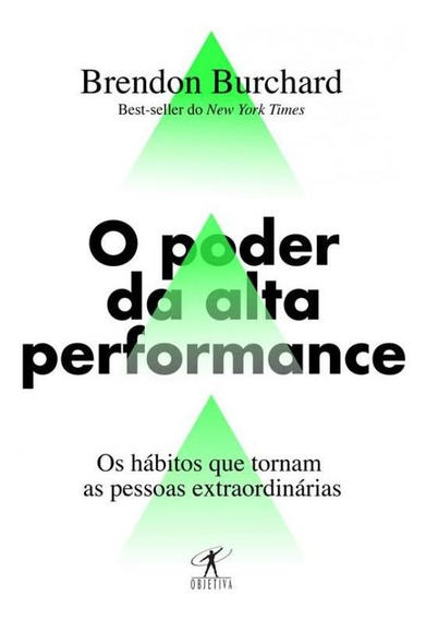 Poder Da Alta Performance, O - Os Habitos Que Tornam As Pess