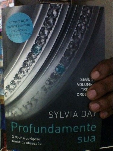 Profundamente Sua (col. Trilogia Crossfire) Sylvia Day